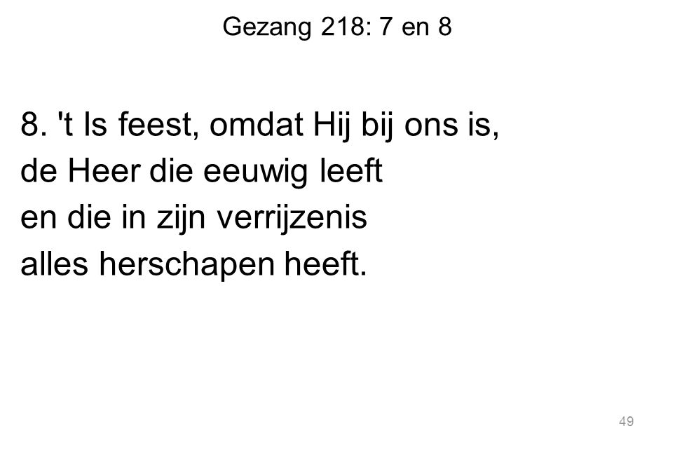 Gezang 218: 7 en 8 8.