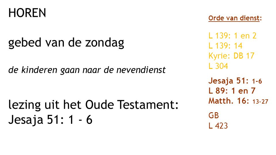 lezing uit het Oude Testament: Jesaja 51: 1 - 6