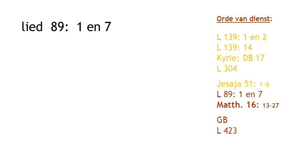 lied 89: 1 en 7 L 139: 1 en 2 L 139: 14 Kyrie: DB 17 L 304