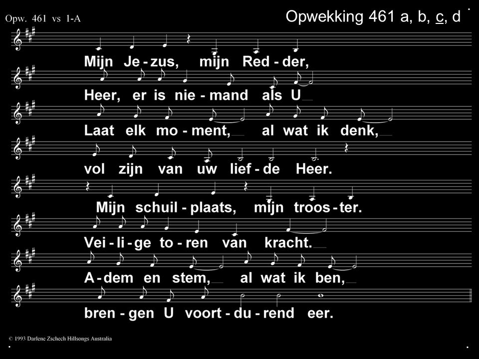 . Opwekking 461 a, b, c, d . .