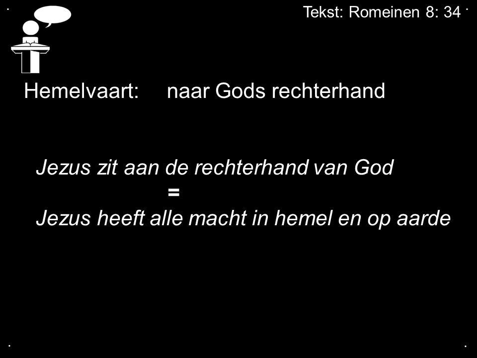 Hemelvaart: naar Gods rechterhand Jezus zit aan de rechterhand van God
