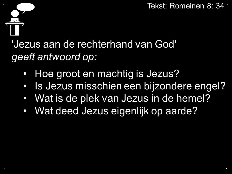 Jezus aan de rechterhand van God geeft antwoord op: