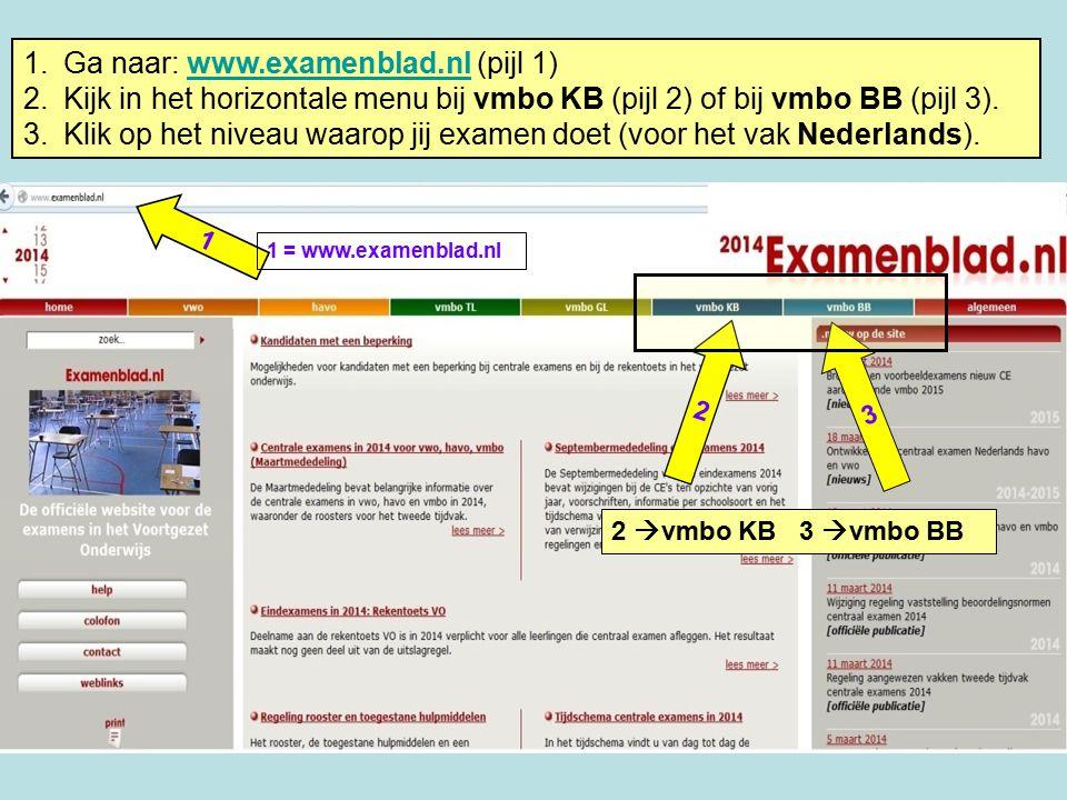 Ga naar: www.examenblad.nl (pijl 1)
