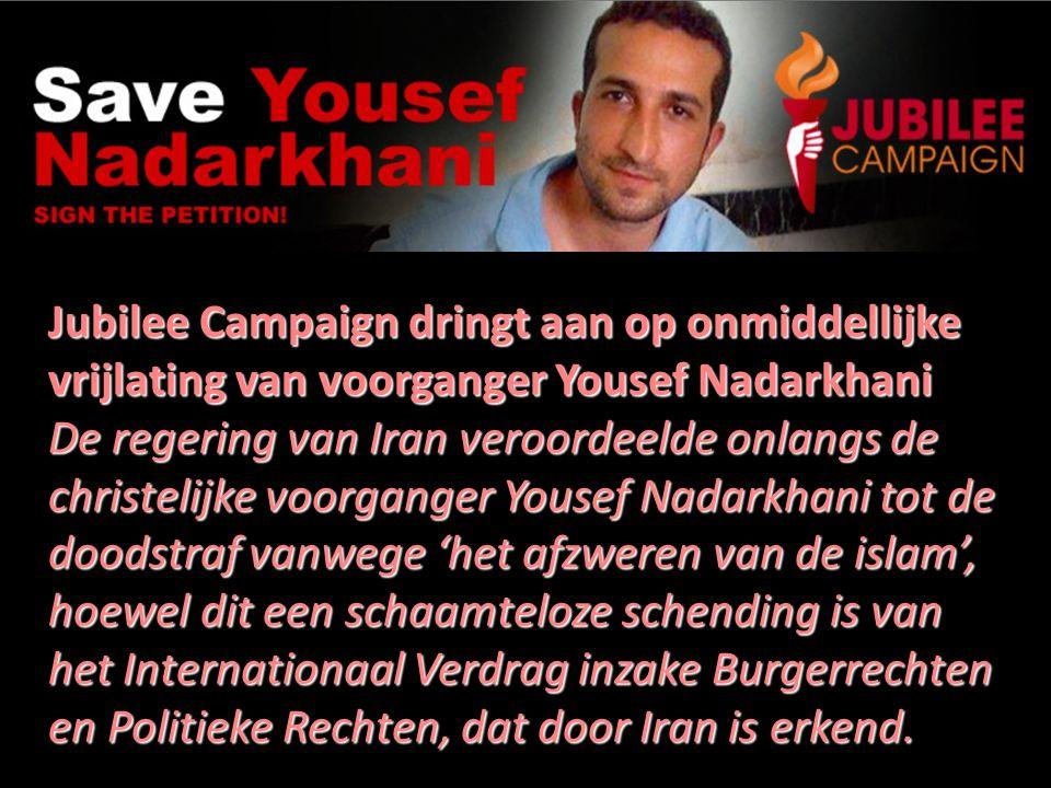 Jubilee Campaign dringt aan op onmiddellijke vrijlating van voorganger Yousef Nadarkhani