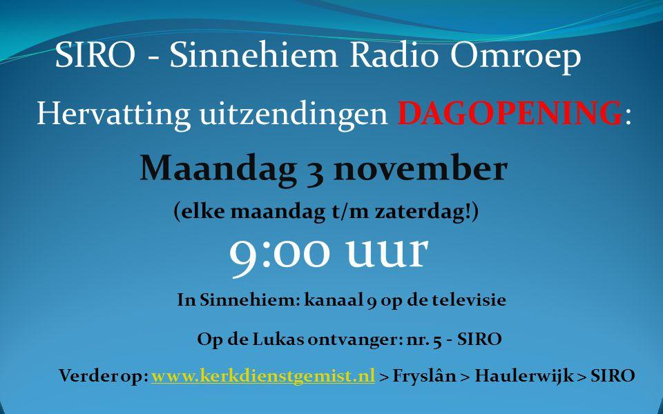9:00 uur SIRO - Sinnehiem Radio Omroep Maandag 3 november