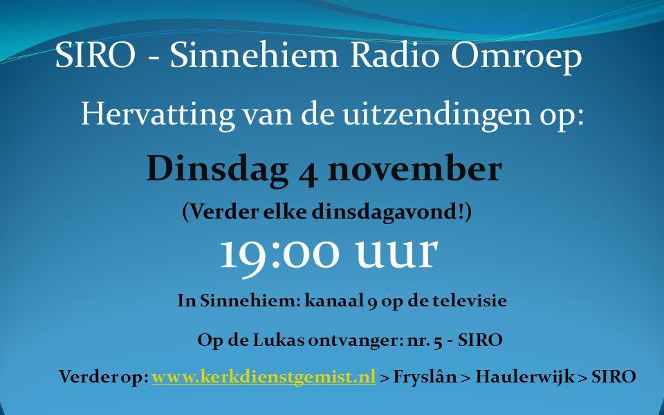 19:00 uur SIRO - Sinnehiem Radio Omroep Dinsdag 4 november
