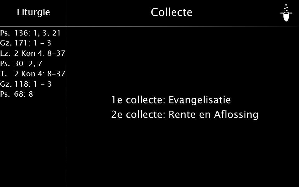 Collecte 1e collecte: Evangelisatie 2e collecte: Rente en Aflossing