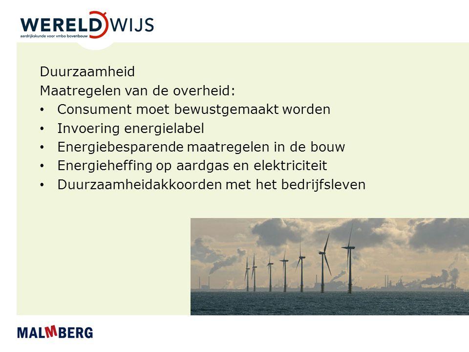 Duurzaamheid Maatregelen van de overheid: Consument moet bewustgemaakt worden. Invoering energielabel.