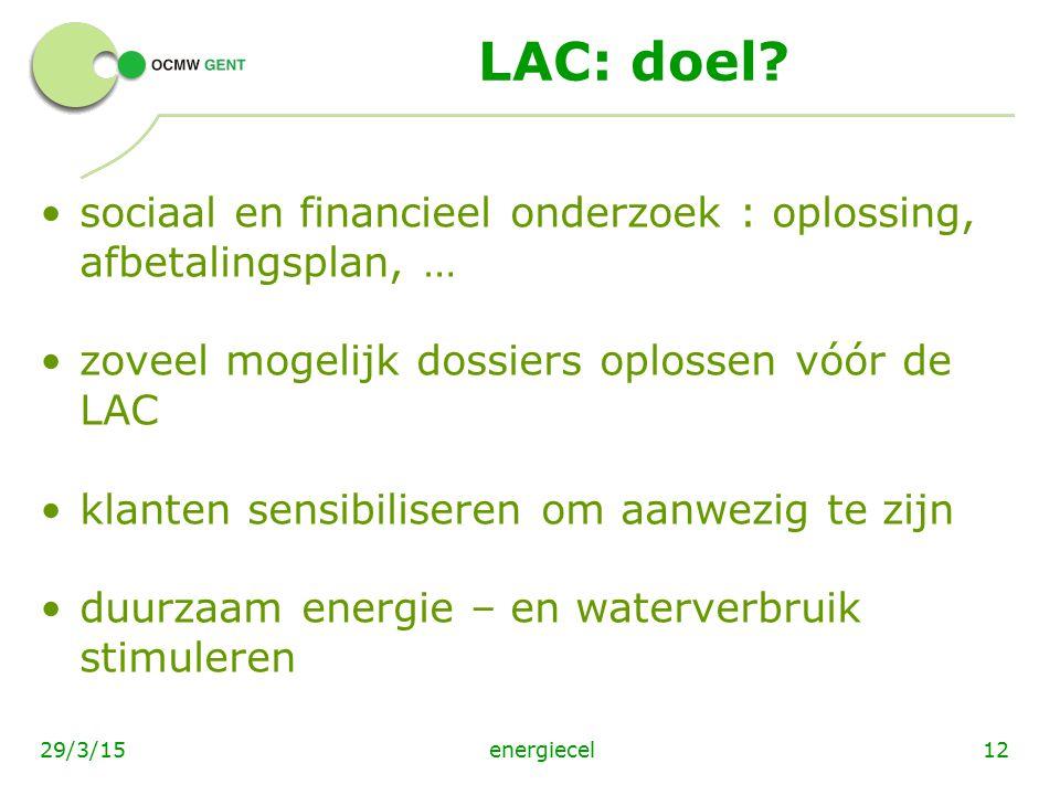 LAC: doel sociaal en financieel onderzoek : oplossing, afbetalingsplan, … zoveel mogelijk dossiers oplossen vóór de LAC.