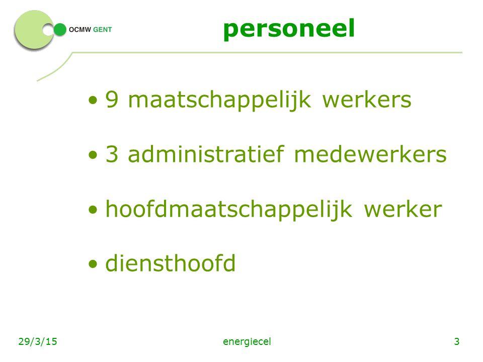personeel 9 maatschappelijk werkers 3 administratief medewerkers
