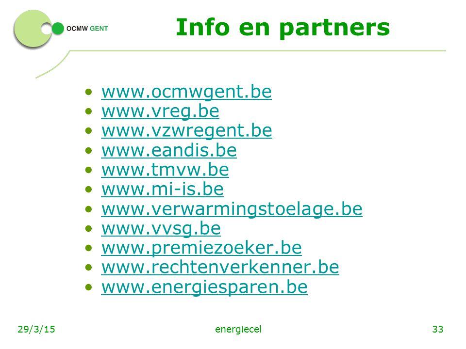Info en partners www.ocmwgent.be www.vreg.be www.vzwregent.be