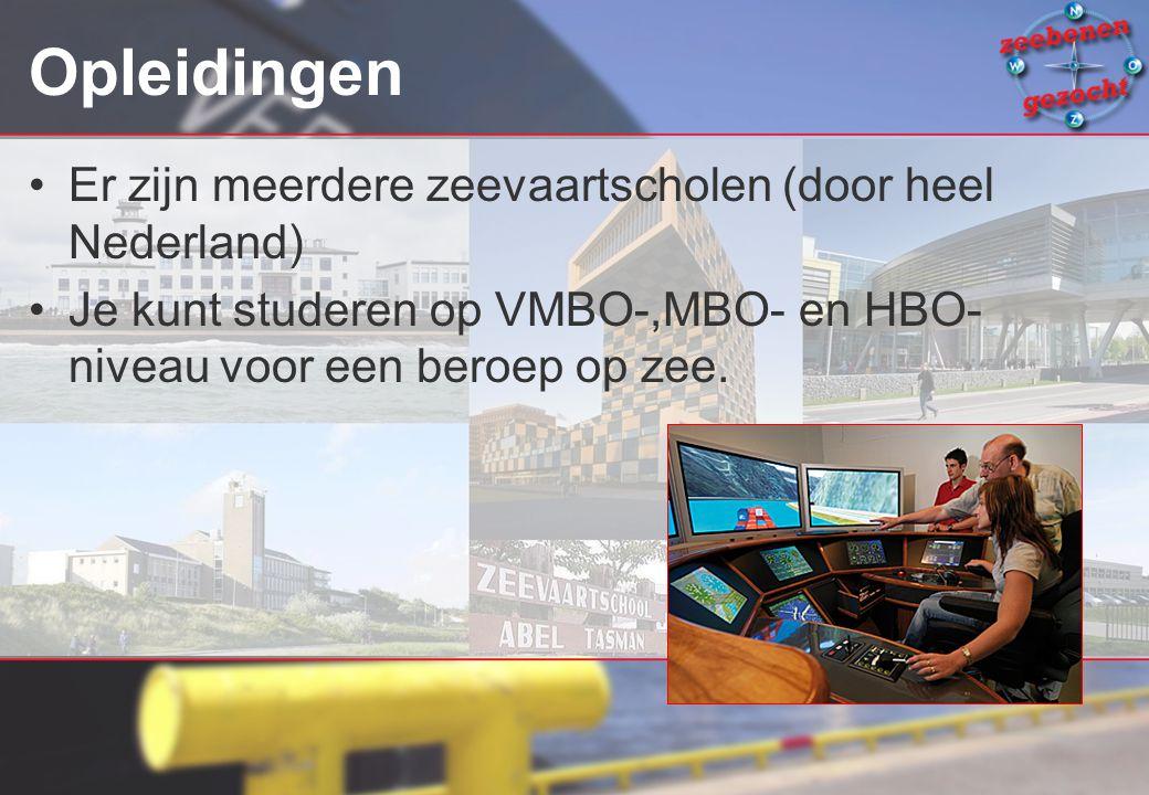 Opleidingen Er zijn meerdere zeevaartscholen (door heel Nederland)