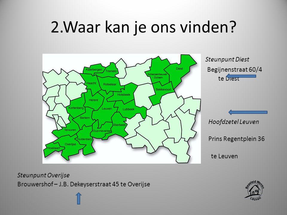 2.Waar kan je ons vinden S Steunpunt Diest Hoofdzetel Leuven