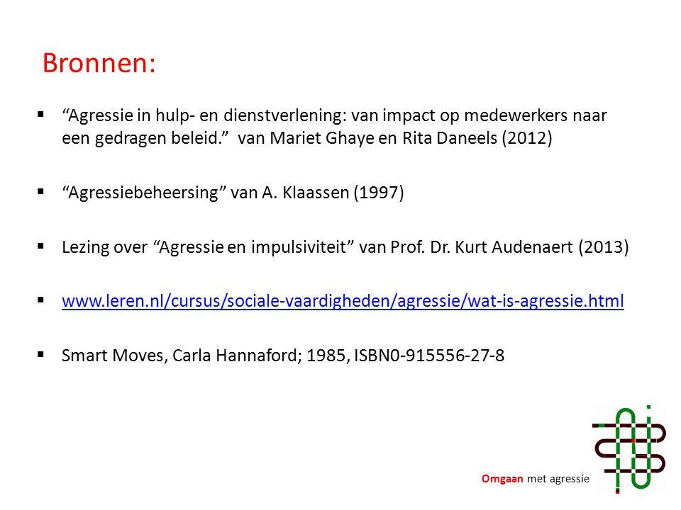 Bronnen: Agressie in hulp- en dienstverlening: van impact op medewerkers naar een gedragen beleid. van Mariet Ghaye en Rita Daneels (2012)