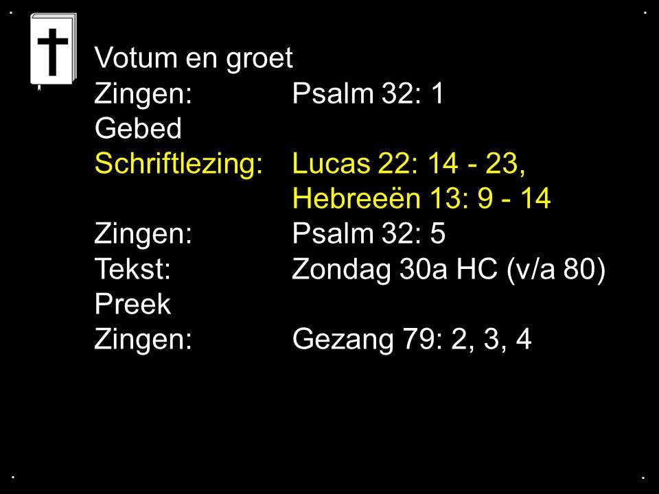 Schriftlezing: Lucas 22: 14 - 23, Hebreeën 13: 9 - 14