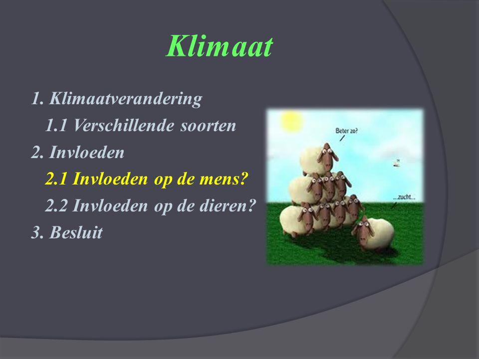 Klimaat 1. Klimaatverandering 1.1 Verschillende soorten 2.