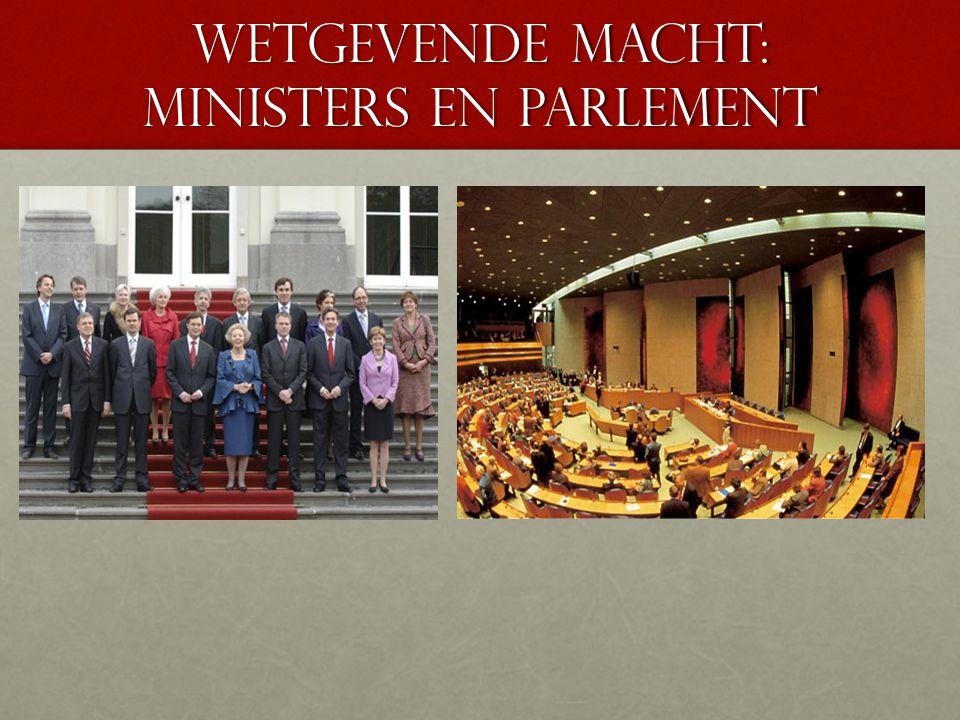 Wetgevende macht: Ministers en parlement