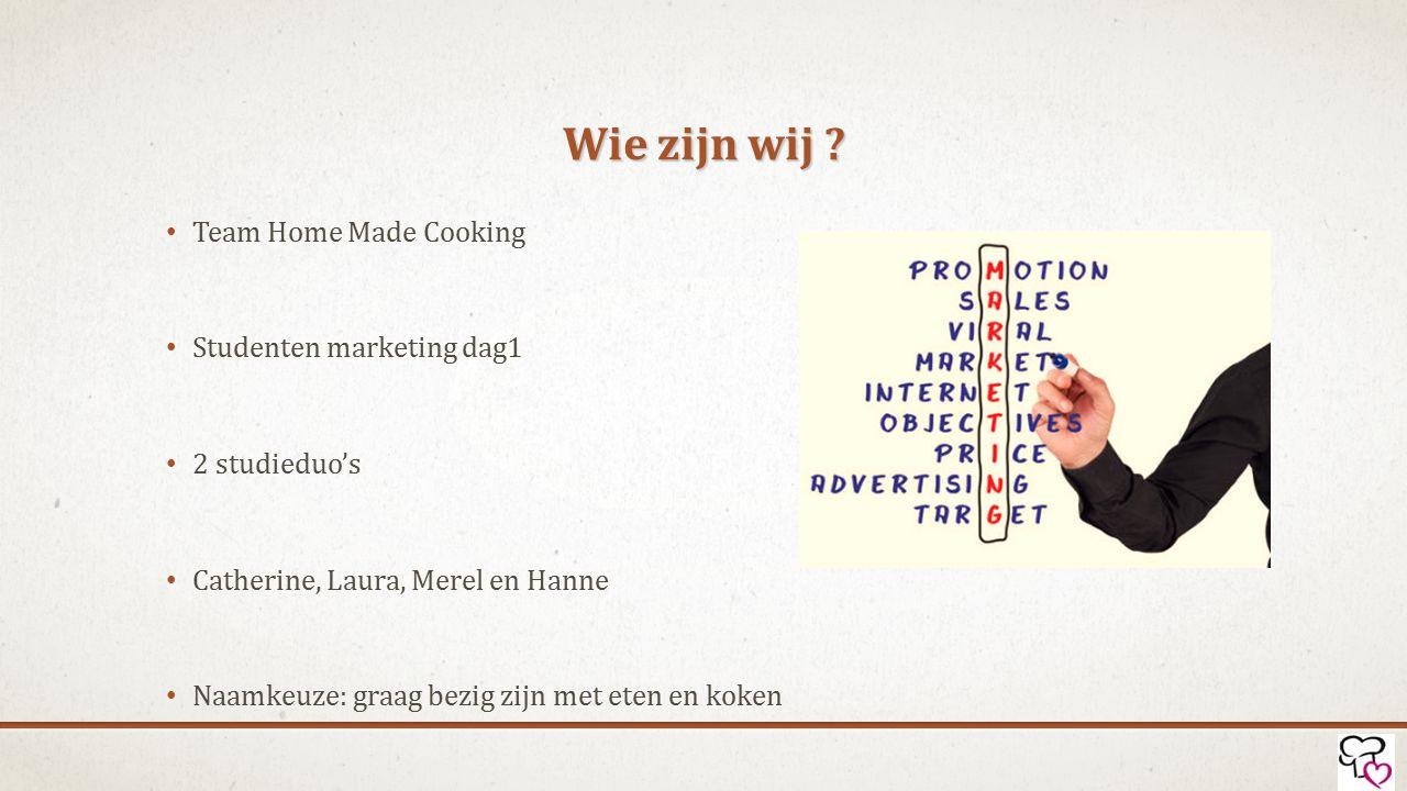 Wie zijn wij Team Home Made Cooking Studenten marketing dag1