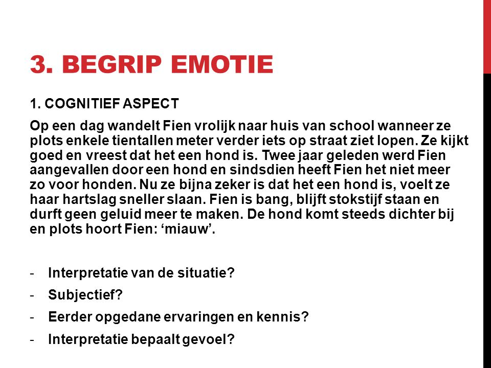 3. Begrip emotie 1. COGNITIEF ASPECT