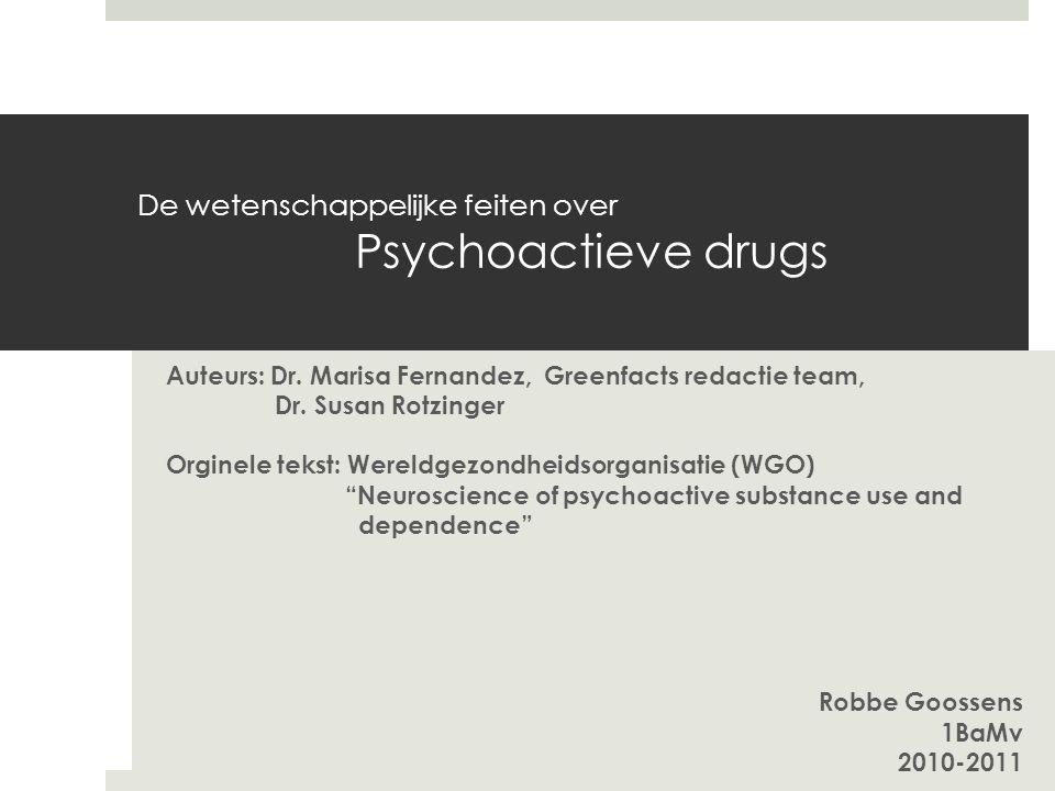 De wetenschappelijke feiten over Psychoactieve drugs