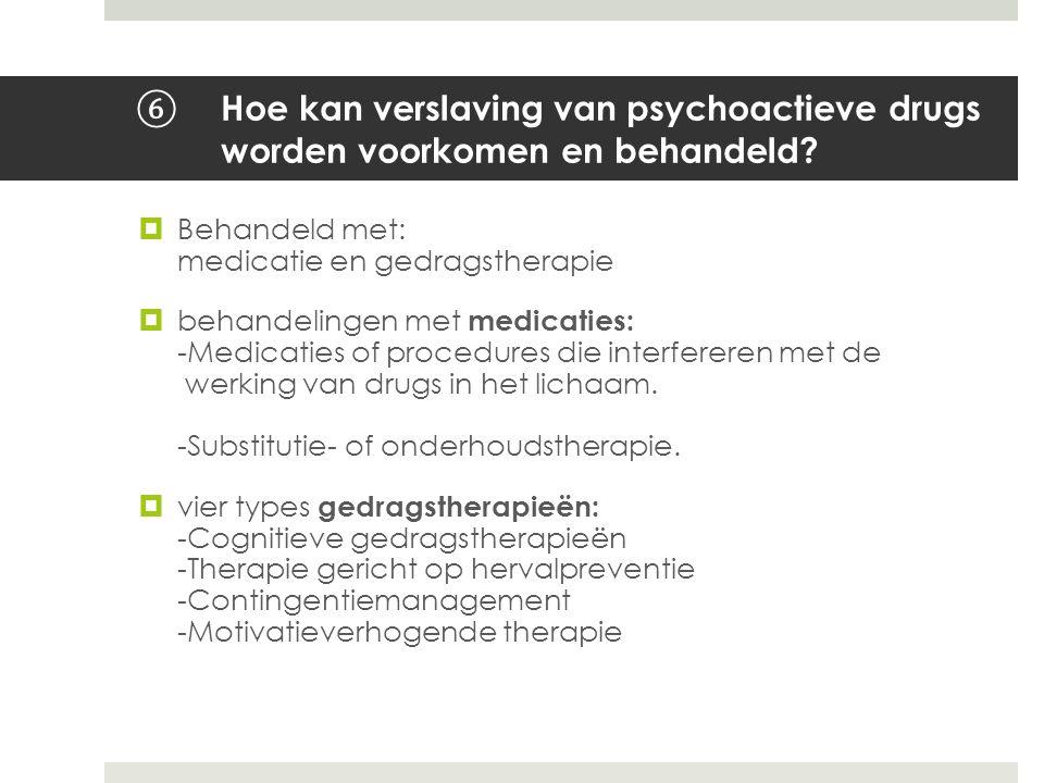 Hoe kan verslaving van psychoactieve drugs worden voorkomen en behandeld