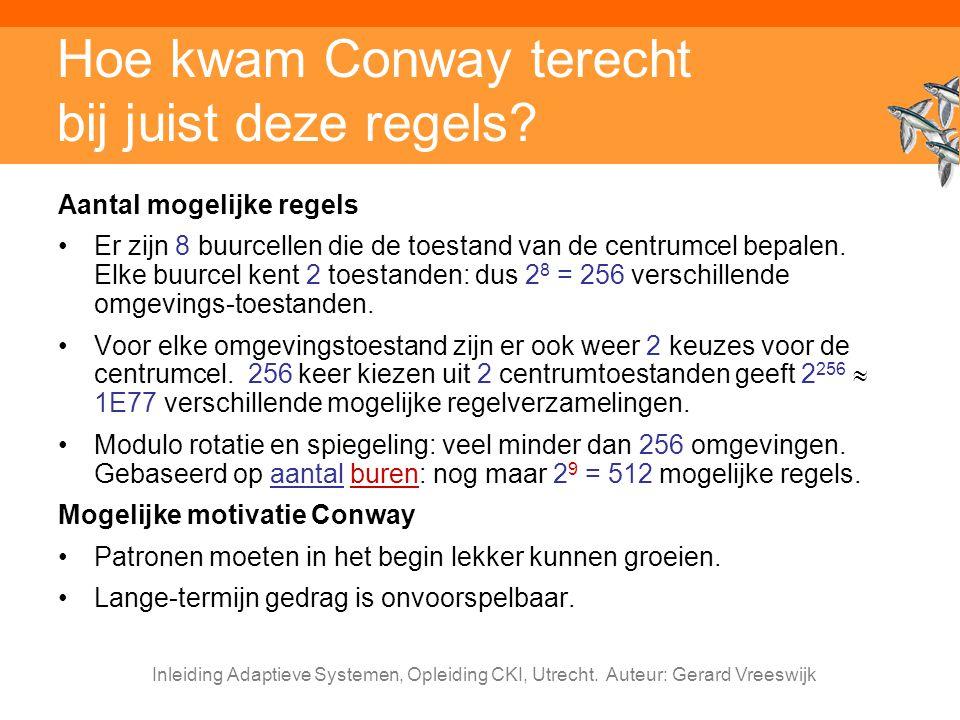 Hoe kwam Conway terecht bij juist deze regels