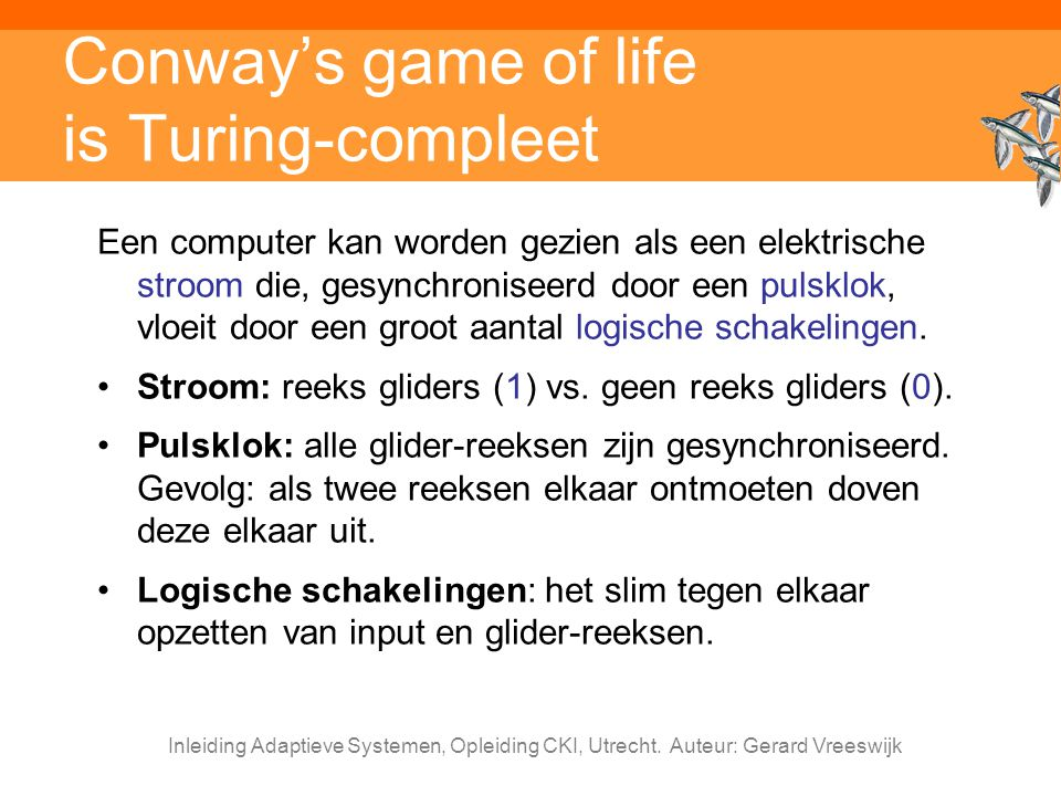Conway's game of life is Turing-compleet