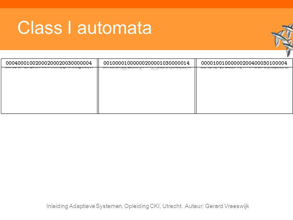 Class I automata Inleiding Adaptieve Systemen, Opleiding CKI, Utrecht. Auteur: Gerard Vreeswijk