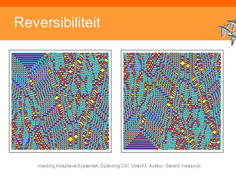 Reversibiliteit Inleiding Adaptieve Systemen, Opleiding CKI, Utrecht. Auteur: Gerard Vreeswijk