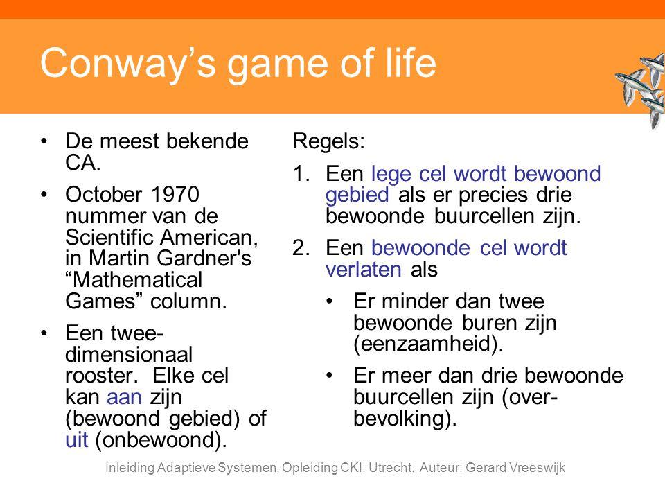 Conway's game of life De meest bekende CA.