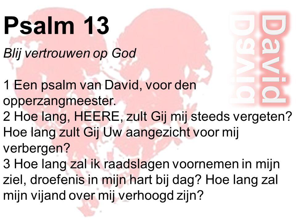 David Psalm 13 Blij vertrouwen op God