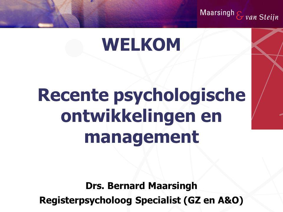 WELKOM Recente psychologische ontwikkelingen en management