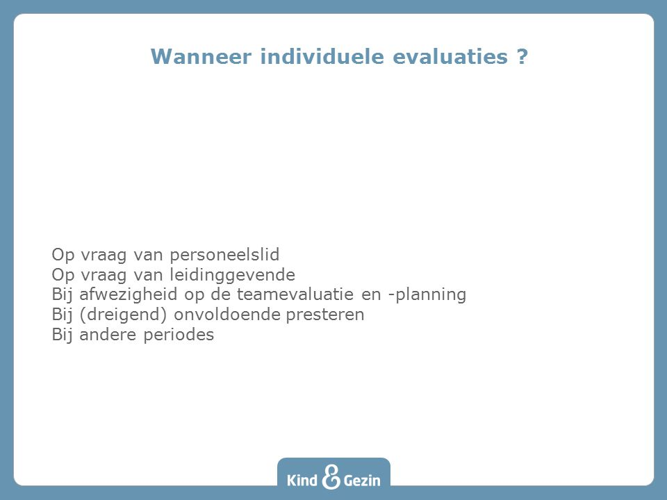 Wanneer individuele evaluaties
