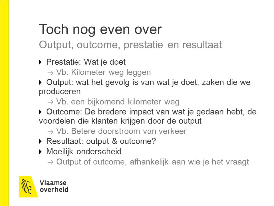 Toch nog even over Output, outcome, prestatie en resultaat