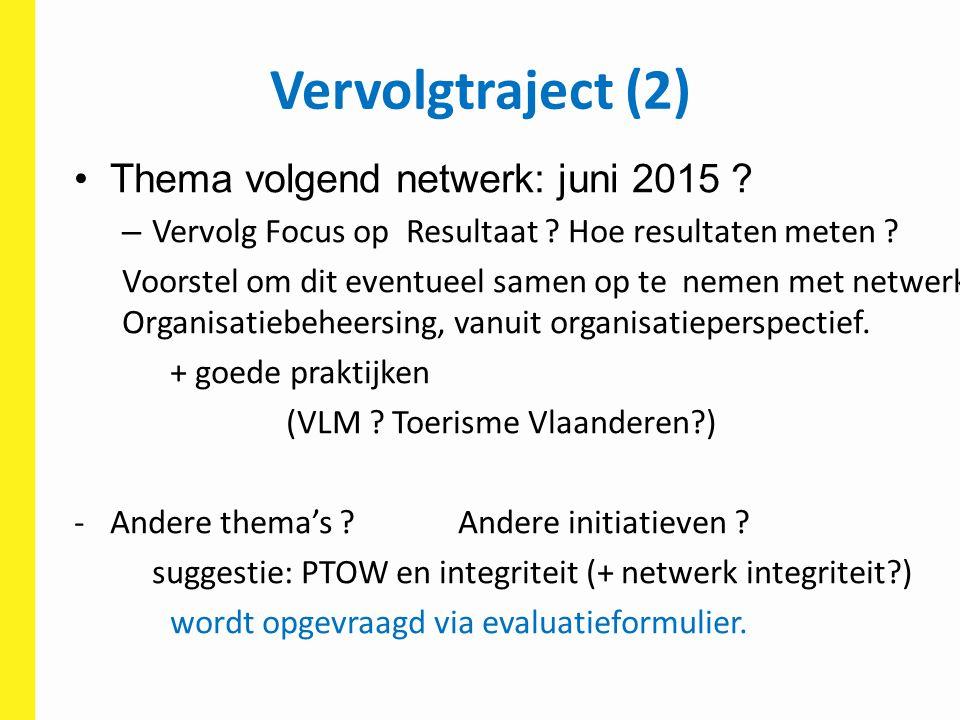 Vervolgtraject (2) Thema volgend netwerk: juni 2015