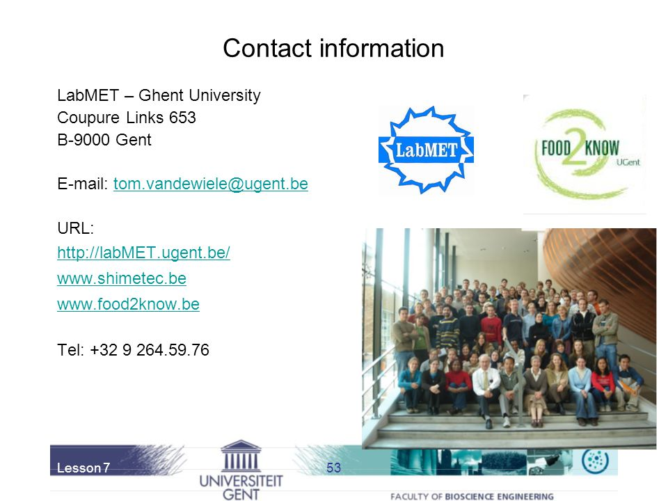 Contact information LabMET – Ghent University. Coupure Links 653. B-9000 Gent. E-mail: tom.vandewiele@ugent.be.