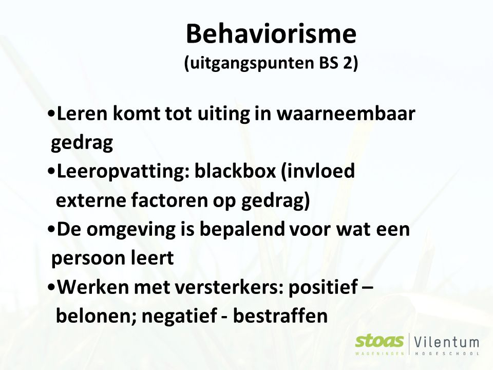 Behaviorisme (uitgangspunten BS 2)