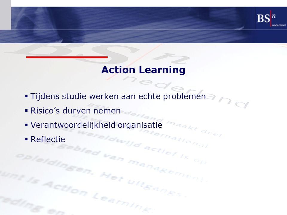 Action Learning Tijdens studie werken aan echte problemen
