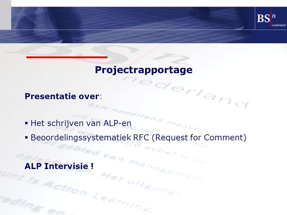 Projectrapportage Presentatie over: Het schrijven van ALP-en