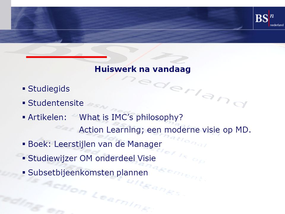 Huiswerk na vandaag Studiegids. Studentensite. Artikelen: What is IMC's philosophy Action Learning; een moderne visie op MD.