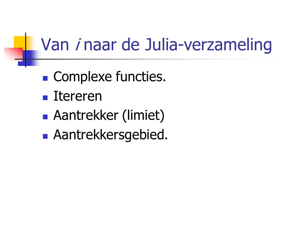 Van i naar de Julia-verzameling