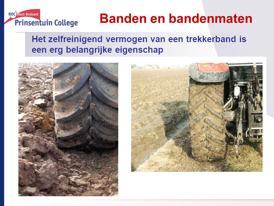 Banden en bandenmaten Het zelfreinigend vermogen van een trekkerband is een erg belangrijke eigenschap.