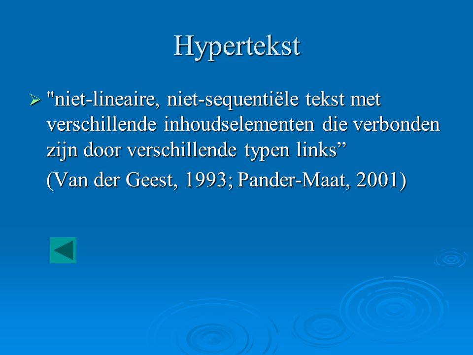 Hypertekst niet-lineaire, niet-sequentiële tekst met verschillende inhoudselementen die verbonden zijn door verschillende typen links