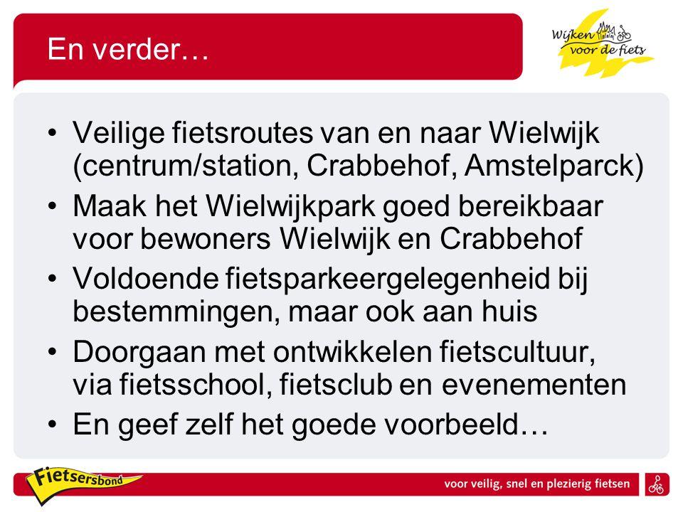En verder… Veilige fietsroutes van en naar Wielwijk (centrum/station, Crabbehof, Amstelparck)