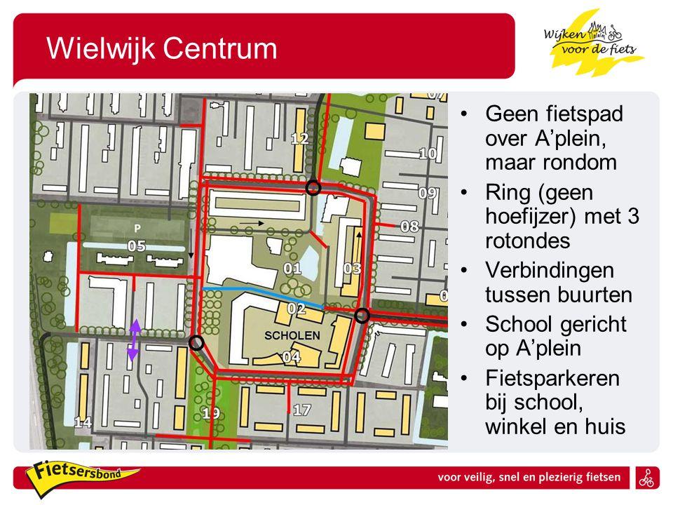 Wielwijk Centrum Geen fietspad over A'plein, maar rondom