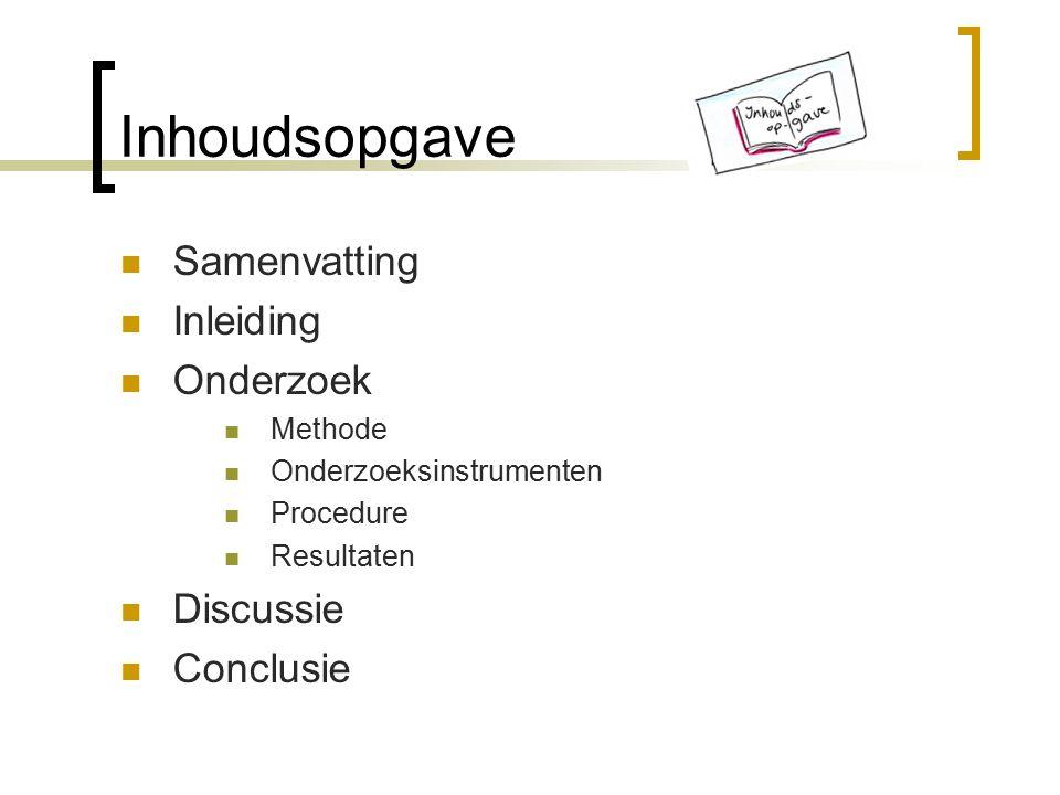 Inhoudsopgave Samenvatting Inleiding Onderzoek Discussie Conclusie