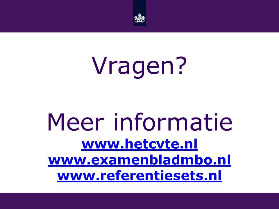 Vragen Meer informatie www.hetcvte.nl www.examenbladmbo.nl