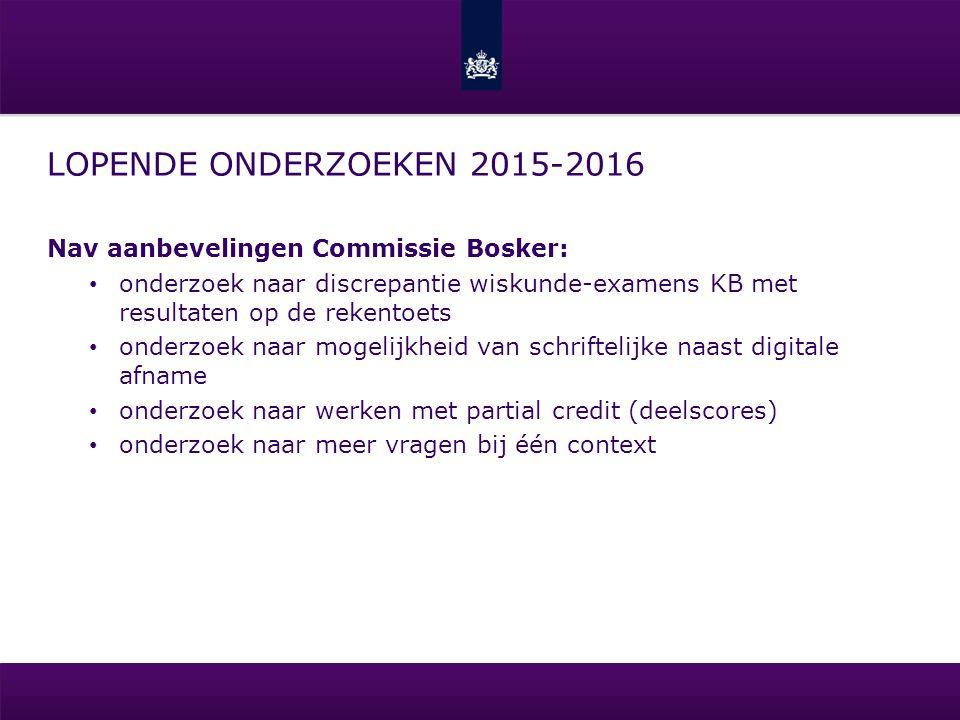 Lopende onderzoeken 2015-2016 Nav aanbevelingen Commissie Bosker: