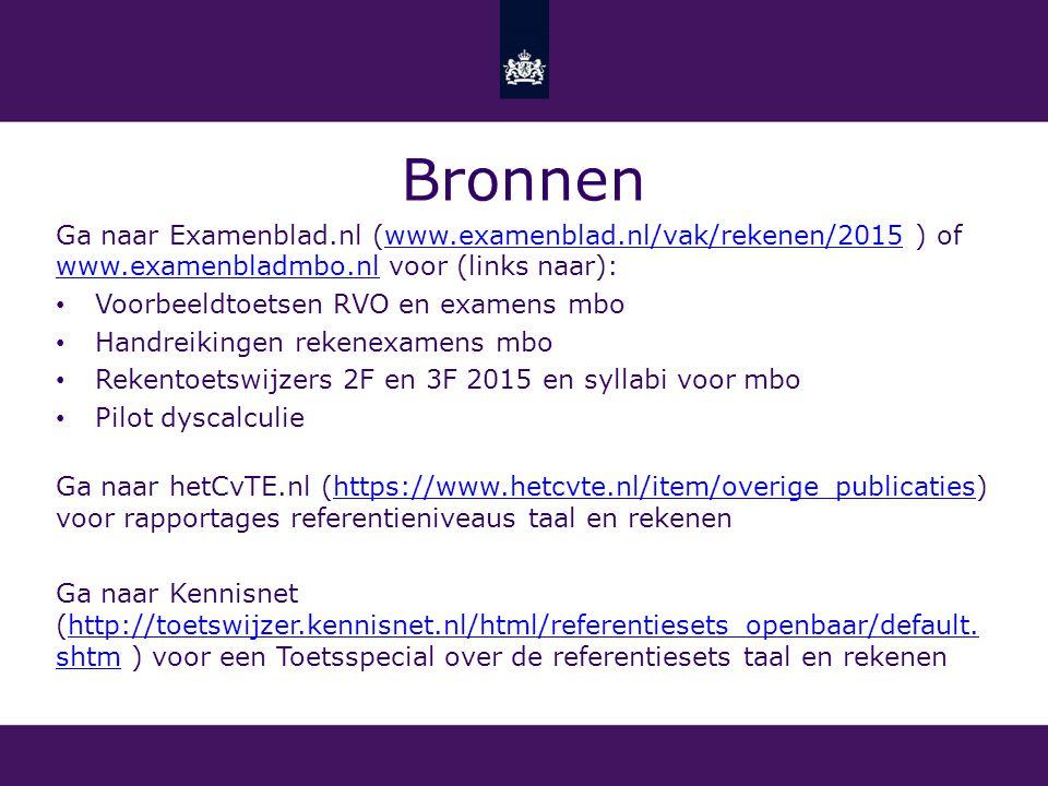 Bronnen Ga naar Examenblad.nl (www.examenblad.nl/vak/rekenen/2015 ) of www.examenbladmbo.nl voor (links naar):