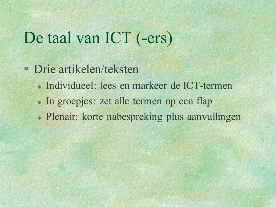 De taal van ICT (-ers) Drie artikelen/teksten